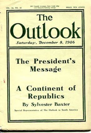The President's Message The Outlook. December 8, 1906. Theodore Roosevelt