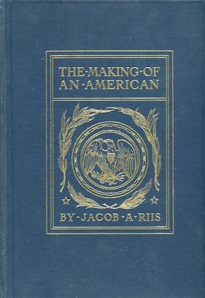 The Making of An American. Jacob Riis