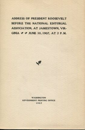 Speech of President Roosevelt Before The National Editorial Association At Jamestown Virginia,...
