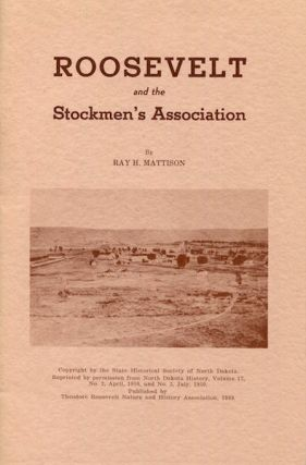 Roosevelt and the Stockman's Association. Ray Mattison