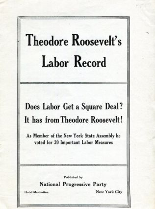 Theodore Roosevelt's Labor Record; Does Labor Get A Square Deal? It Has From Roosevelt