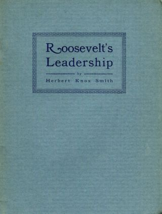 Roosevelt's Leadership; An Address Delivered at Pittsburgh Pennsylvania October 26, 1924. Herbert...