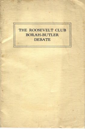 The Roosevelt Club Borah-Butler Debate, Symphony Hall, Boston, April 8, 1927. Mass Roosevelt Club...