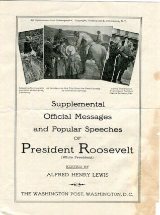 Prospectus) Supplemental Official Messages and Popular Speeches Of President Roosevelt (While...