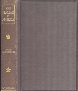 The Italian In America. Eliot Lord, John Trenor, Barrows Samuel J
