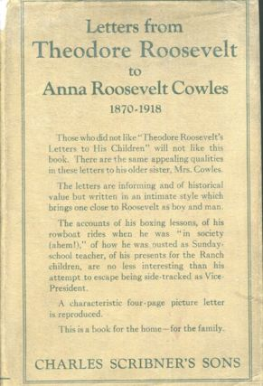 Letters From Theodore Roosevelt To Anna Roosevelt Cowles 1870-1918. Theodore Roosevelt
