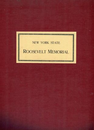 History, Plan, And Design Of The New York State Roosevelt Memorial Prepared Under The Direction...