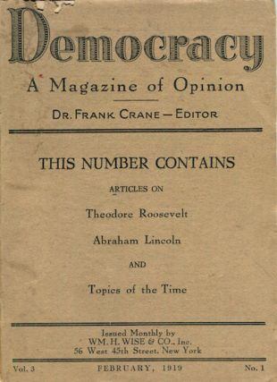 Democracy; A Magazine Of Opinion, Theodore Roosevelt. Dr. Frank Crane, Theodore Roosevelt