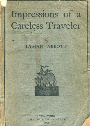 Impressions Of A Careless Traveler. Lyman Abbott