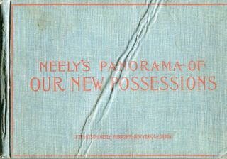 Neely's Panorama Of Our New Possessions. F. Tennyson Neely