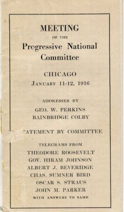 Meeting Of The Progressive National Committee, Chicago, January 11-12, 1916; Addresses By Geo. W....
