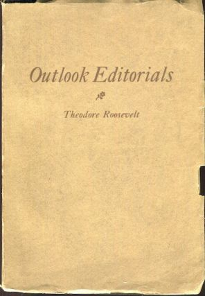 Outlook Editorials. Theodore Roosevelt