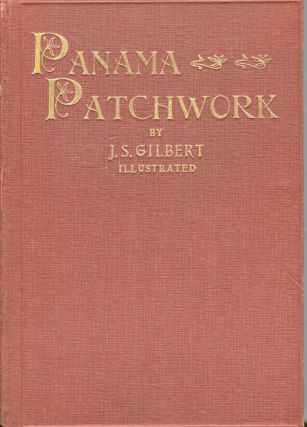 Panama Patchwork, Poems. James Stanley Gilbert