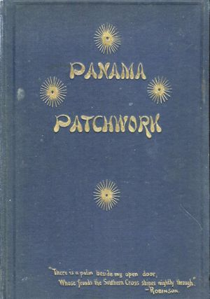 Panama Patchwork, Poems; With a New Foreword by Tracy Robinson. James Stanley Gilbert