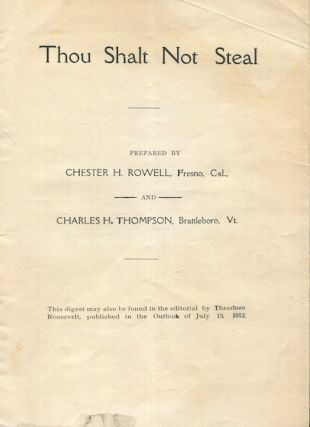Thou Shall Not Steal. Chester H. Rowell, Charles H. Thompson