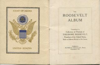 The Roosevelt Album Consisting Of A Collection Of Portraits Of Theodore Roosevelt, President Of...