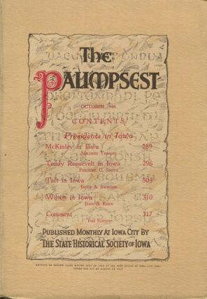 The Palimpsest; Presidents In Iowa; Teddy Roosevelt In Iowa. Frederick C. Smith