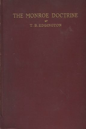 The Monroe Doctrine. T. B. Edgington