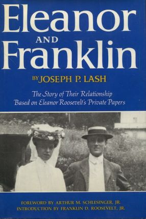 Eleanor And Franklin; The Story Of Their Relationship, Based On Eleanor Roosevelt's Private...