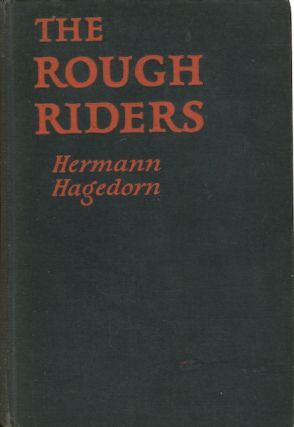The Rough Riders, A Romance. Hermann Hagedorn