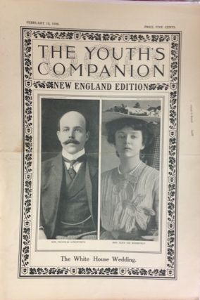 The Youth's Companion; Front cover illustration shows Nicholas Longworth & Alice Roosevelt, the...