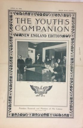 The Youth's Companion; Front cover illustration shows President Roosevelt & His Cabinet