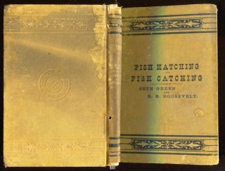 Fish Hatching and Fish Catching. Robert Barnwell Roosevelt, Seth Green